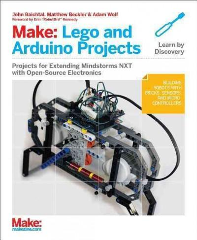 Make Lego and Arduino Projects: Projects for Extending Mindstorms Nxt With Open-source Electronics (Paperback)
