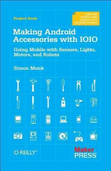 Making Android Accessories With the IOIO (Paperback)