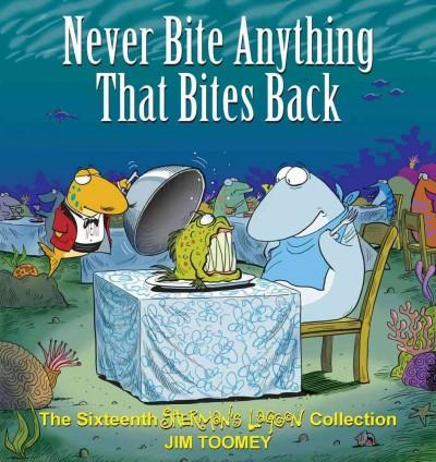 Never Bite Anything That Bites Back: The Sixteenth Sherman's Lagoon Collection (Paperback)