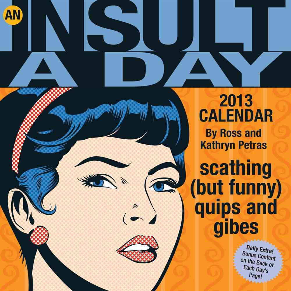 An Insult-a-day 2013 Calendar (Calendar)
