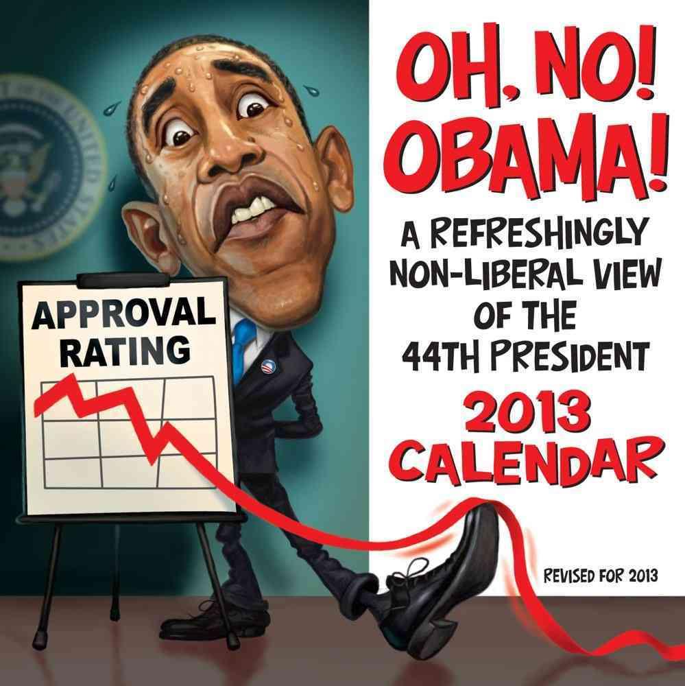 Oh, No! Obama! 2013 Calendar