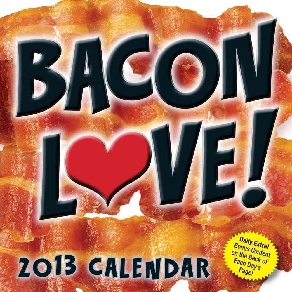 Bacon Love! 2013 Calendar