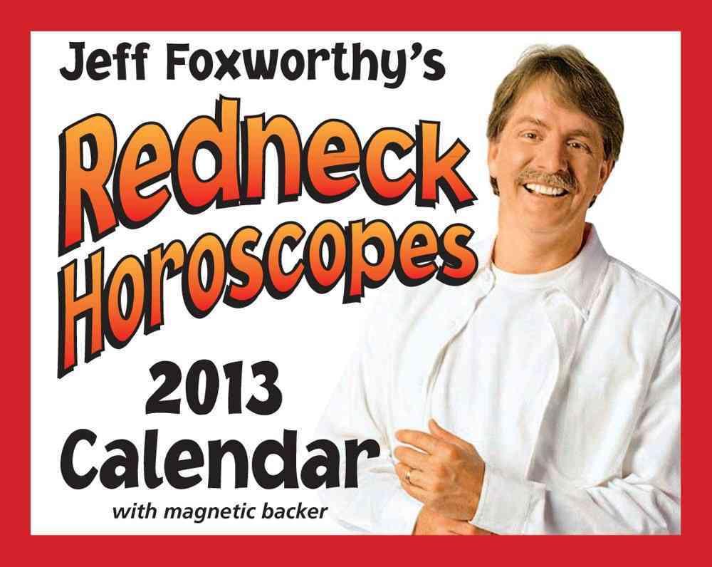 Jeff Foxworthy's Redneck Horoscopes 2013 Calendar