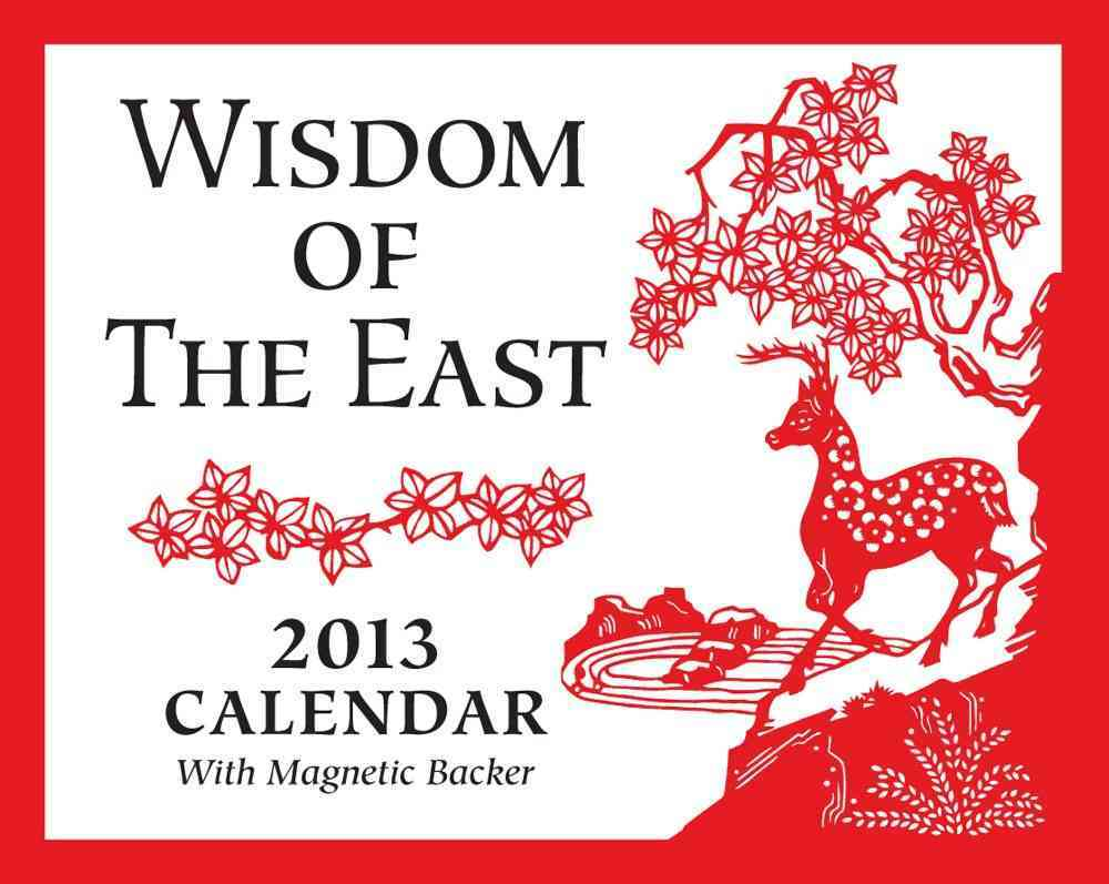 Wisdom of the East 2013 Calendar (Calendar)
