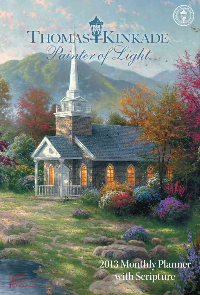 Thomas Kinkade Painter of Light Monthly Planner with Script 2013 Calendar