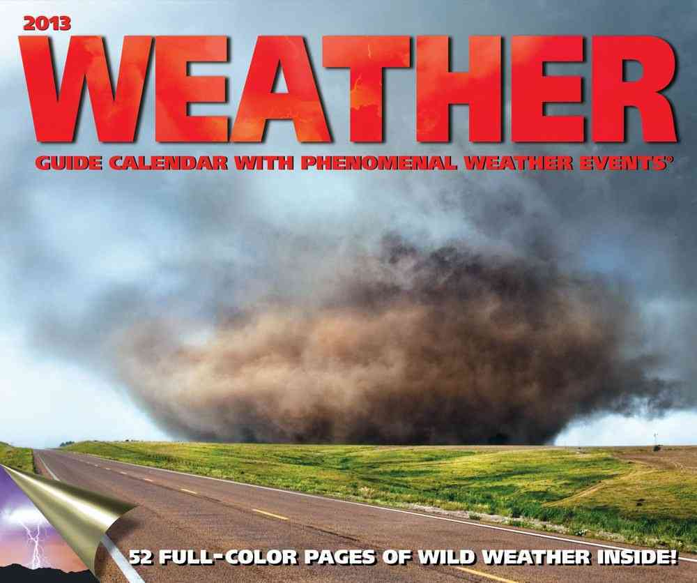 Weather Guide with Phenomenal Weather Events 2013 Calendar