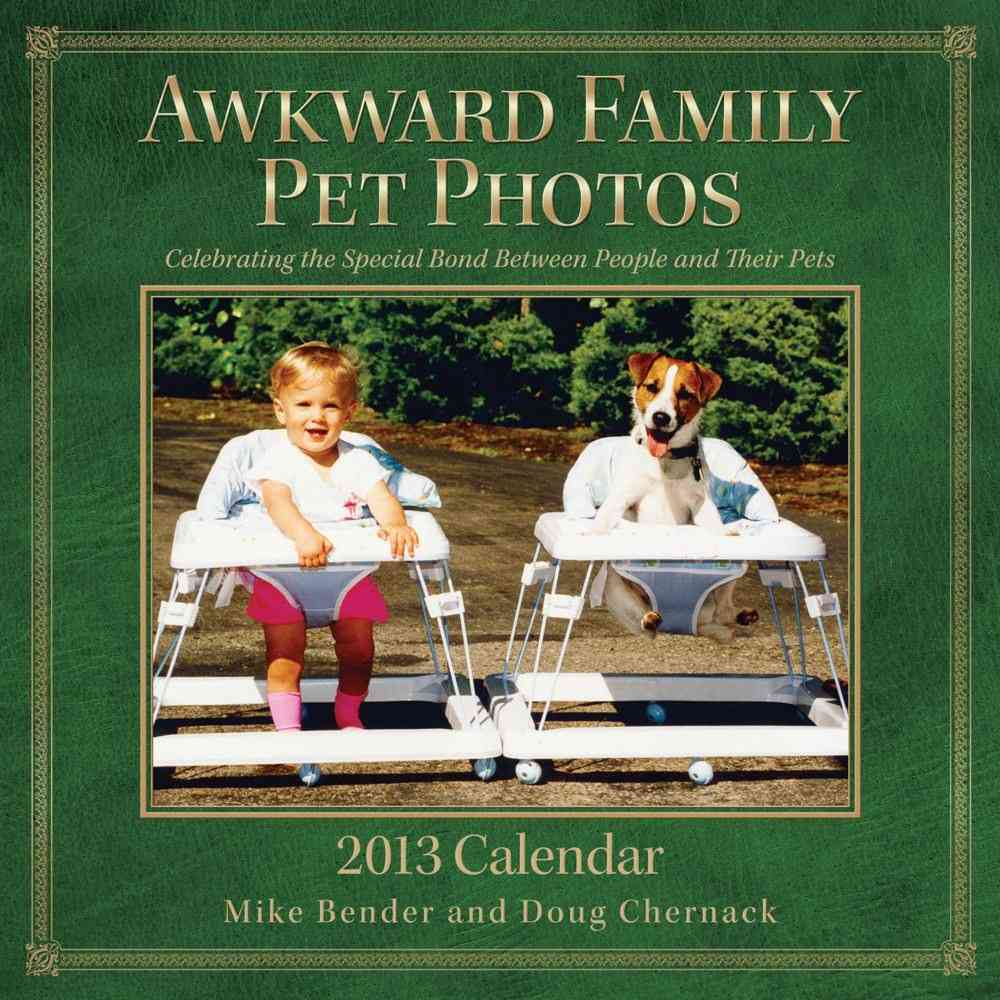 Awkward Family Pet Photos 2013 Calendar