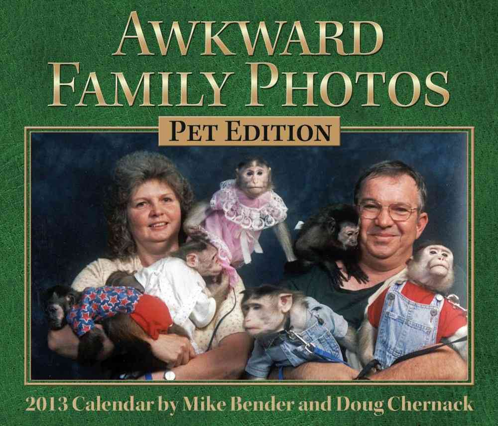 Awkward Family Photos 2013 Calendar