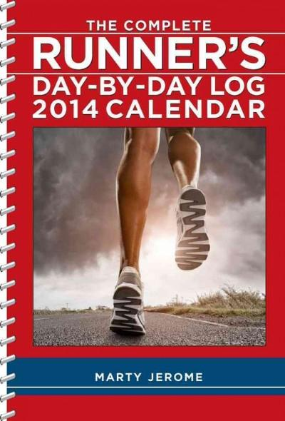 The Complete Runner's Day-by-Day Log 2014 Calendar (Calendar)