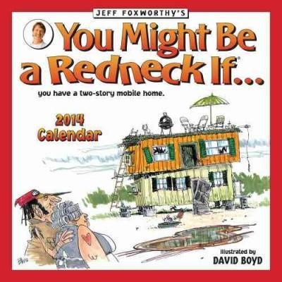 Jeff Foxworthy's You Might Be a Redneck If... 2014 Calendar (Calendar)