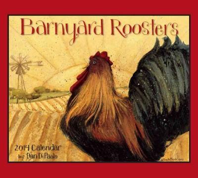 Barnyard Roosters 2014 Calendar (Calendar)