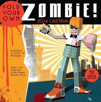 Fold Your Own Zombie 2014 Calendar (Calendar)