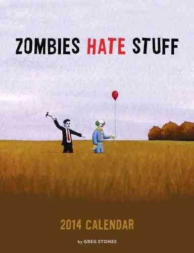 Zombies Hate Stuff 2014 Calendar (Calendar)