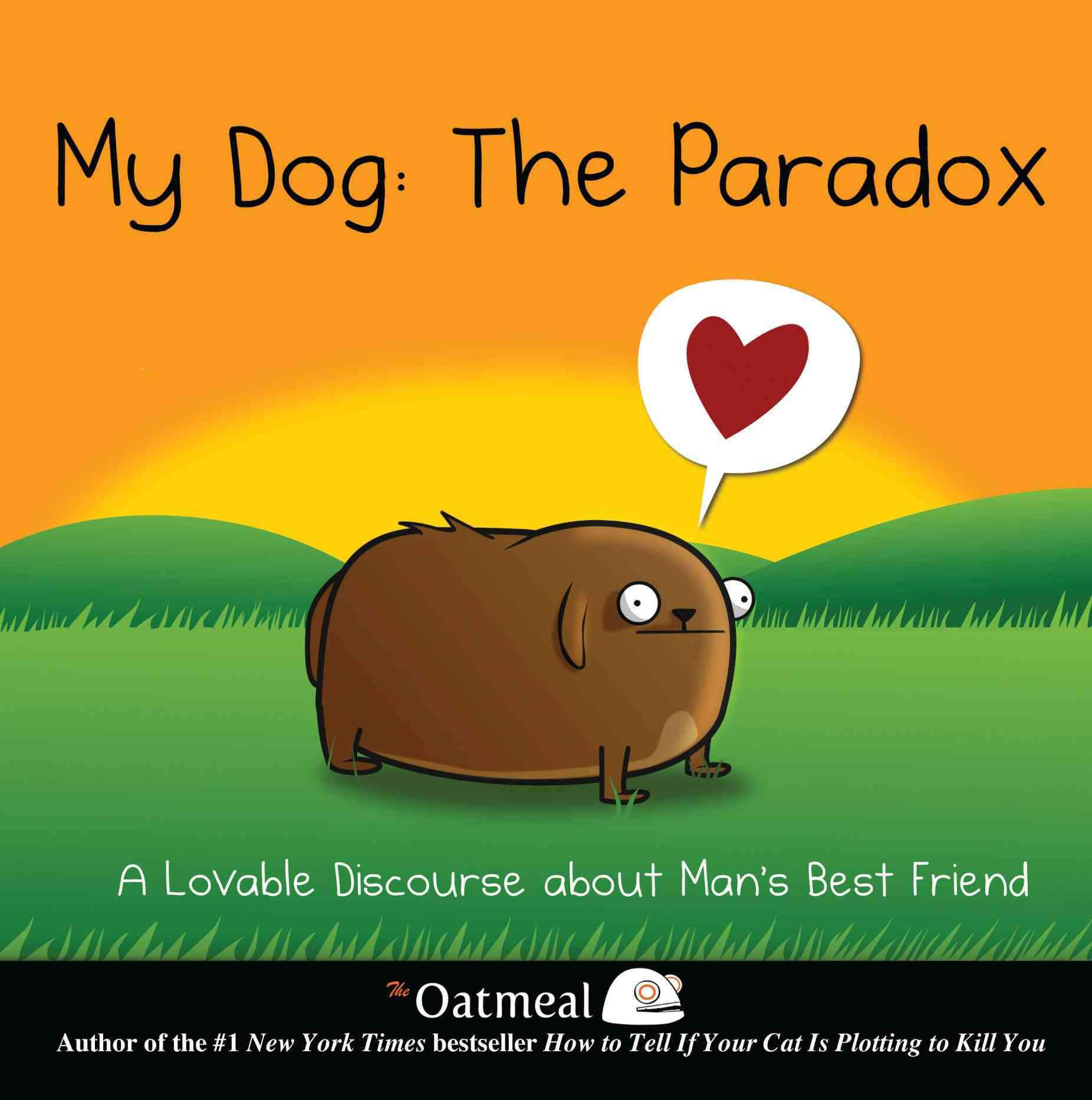 My Dog the Paradox: A Lovable Discourse About Man's Best Friend (Hardcover)