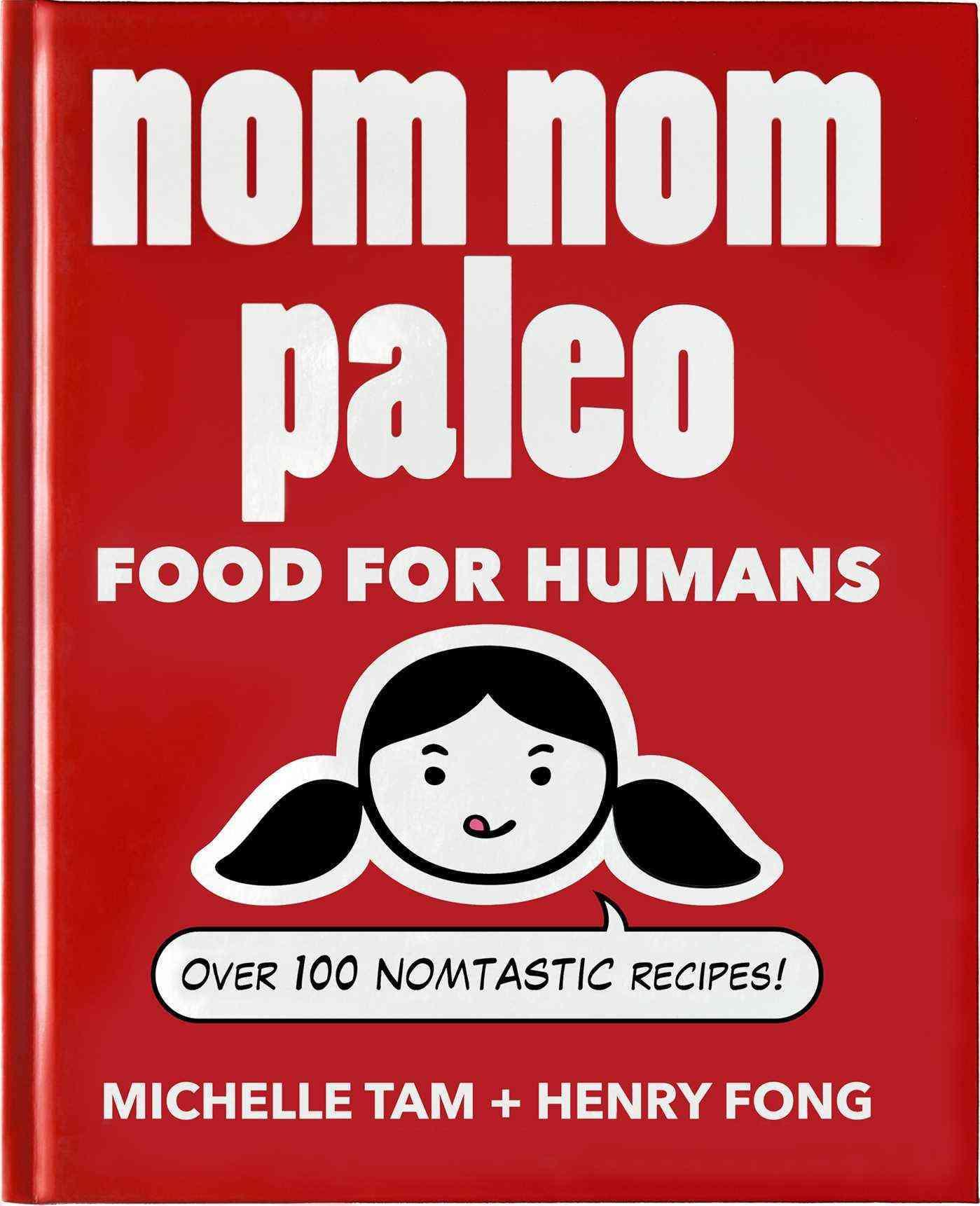 Nom Nom Paleo: Food for Humans (Hardcover)