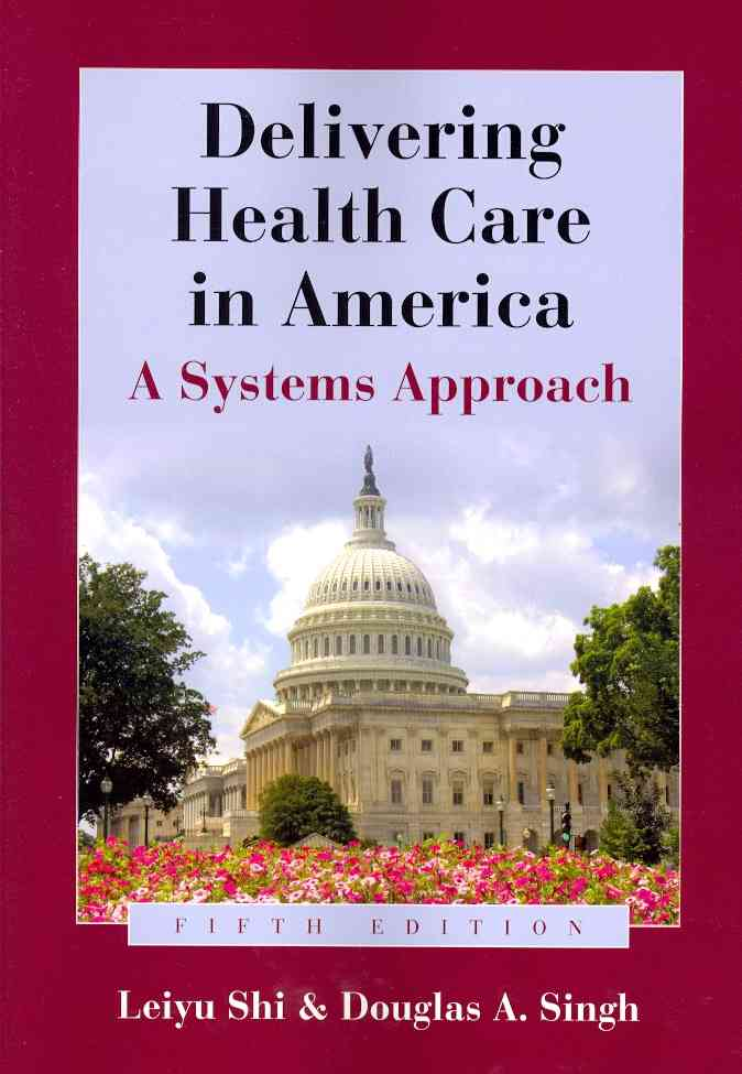 Delivering Health Care in America: A Systems Approach (Paperback)