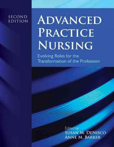 Advanced Practice Nursing: Evolving Roles for the Transformation of the Profession (Paperback)