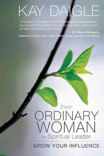From Ordinary Woman to Spiritual Leader: Grow Your Influence (Paperback)