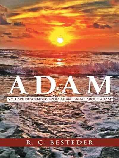 Adam: You Are Descended from Adam! What About Adam? (Paperback)