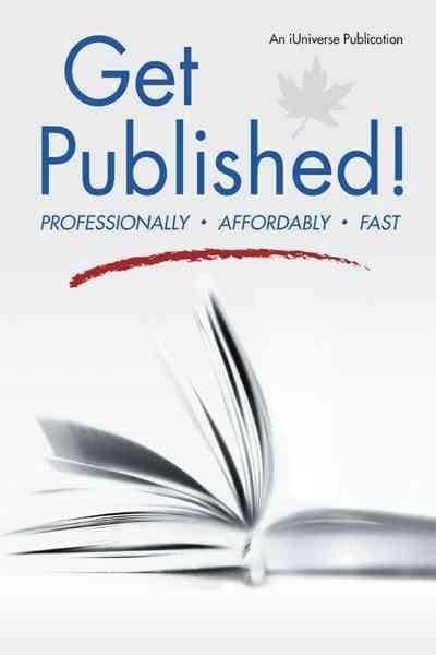 Get Published: Professionally, Affordably, Fast (Paperback)
