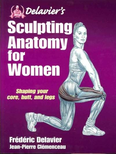Delavier's Sculpting Anatomy for Women: Core, Butt, and Legs (Paperback)