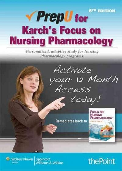 PrepU for Karch's Focus on Nursing Pharmacology Passcode: Personalized, Adaptive Study for Nursing Pharma... (Other merchandise)