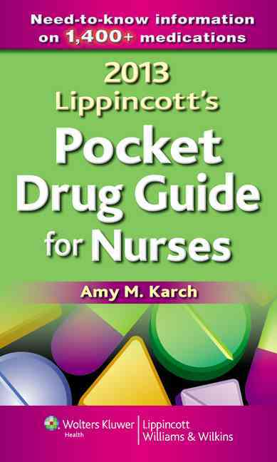 Lippincott's Pocket Drug Guide for Nurses 2013 (Paperback)