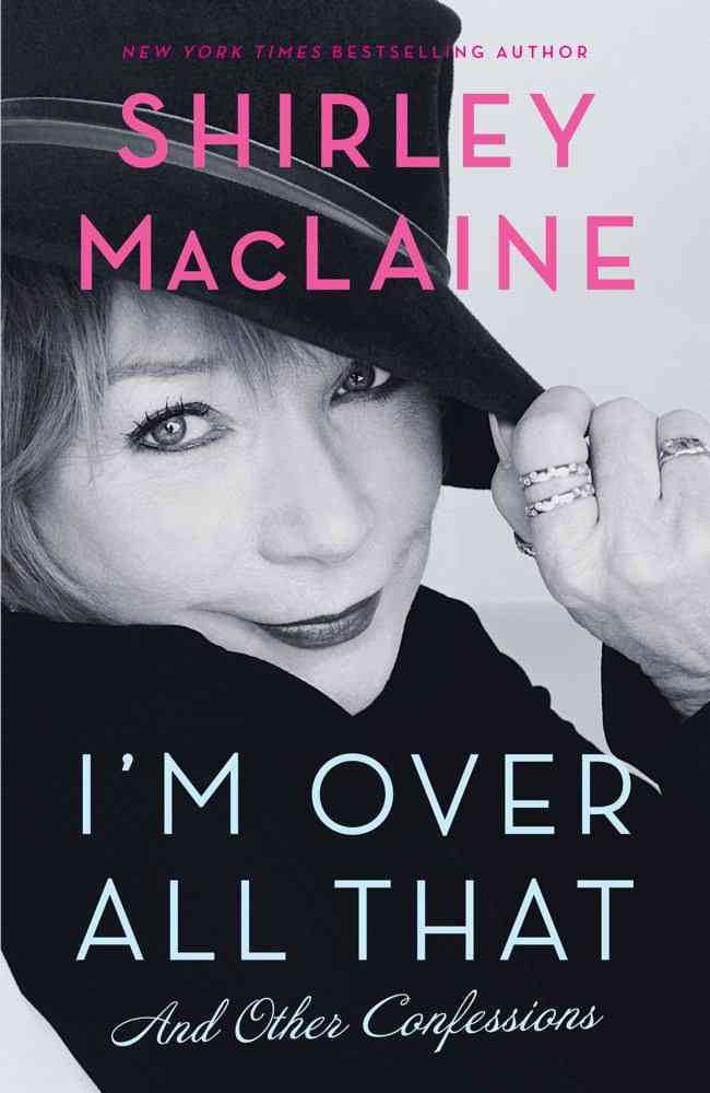 I'm Over All That: And Other Confessions (Hardcover)
