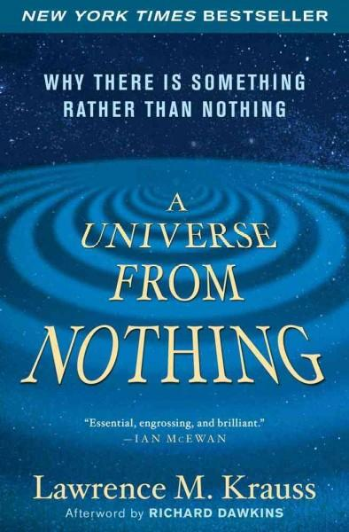 A Universe from Nothing: Why There Is Something Rather than Nothing (Paperback)