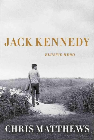 Jack Kennedy: Elusive Hero (Hardcover)