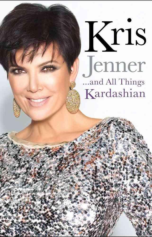 Kris Jenner... and All Things Kardashian (Paperback)