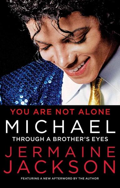 You Are Not Alone: Michael: Through a Brother's Eyes (Paperback)