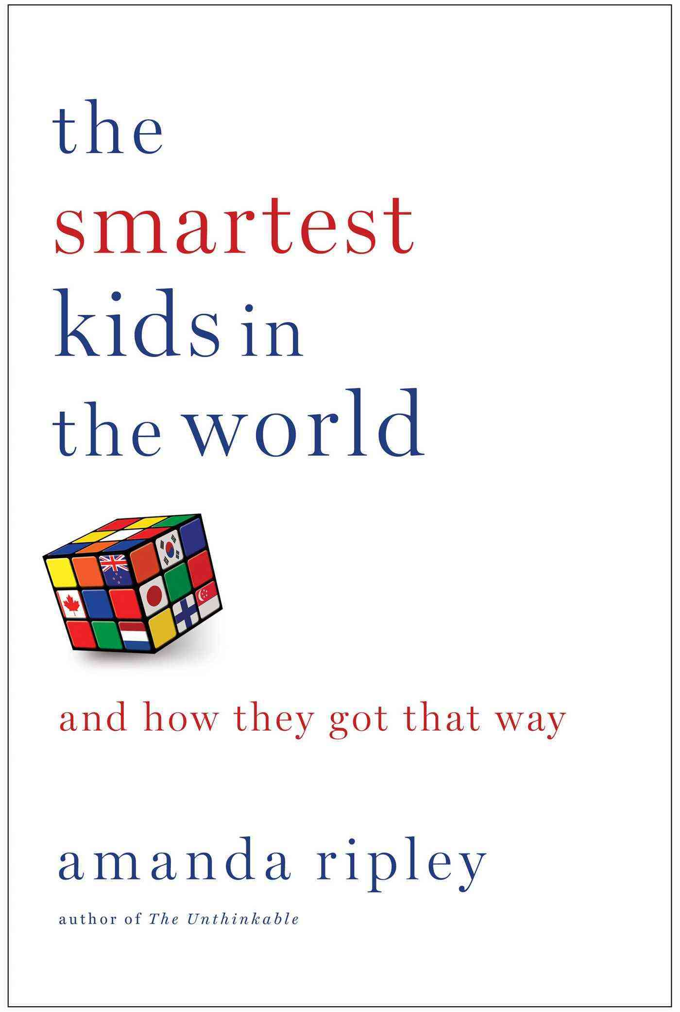 The Smartest Kids in the World: And How They Got That Way (Hardcover)