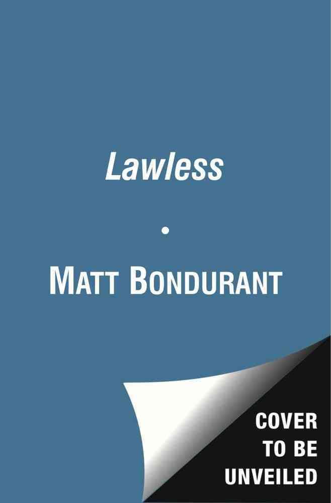 Lawless: A Novel Based on a True Story (Paperback)