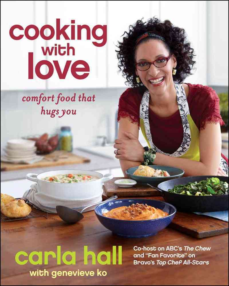 Cooking With Love: Comfort Food That Hugs You (Hardcover)