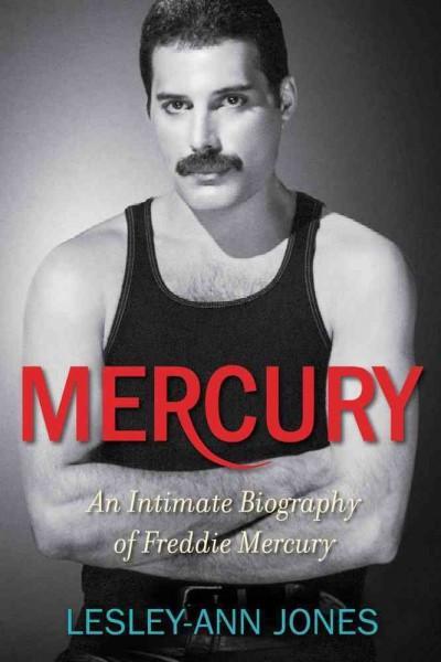 Mercury: An Intimate Biography of Freddie Mercury (Hardcover)