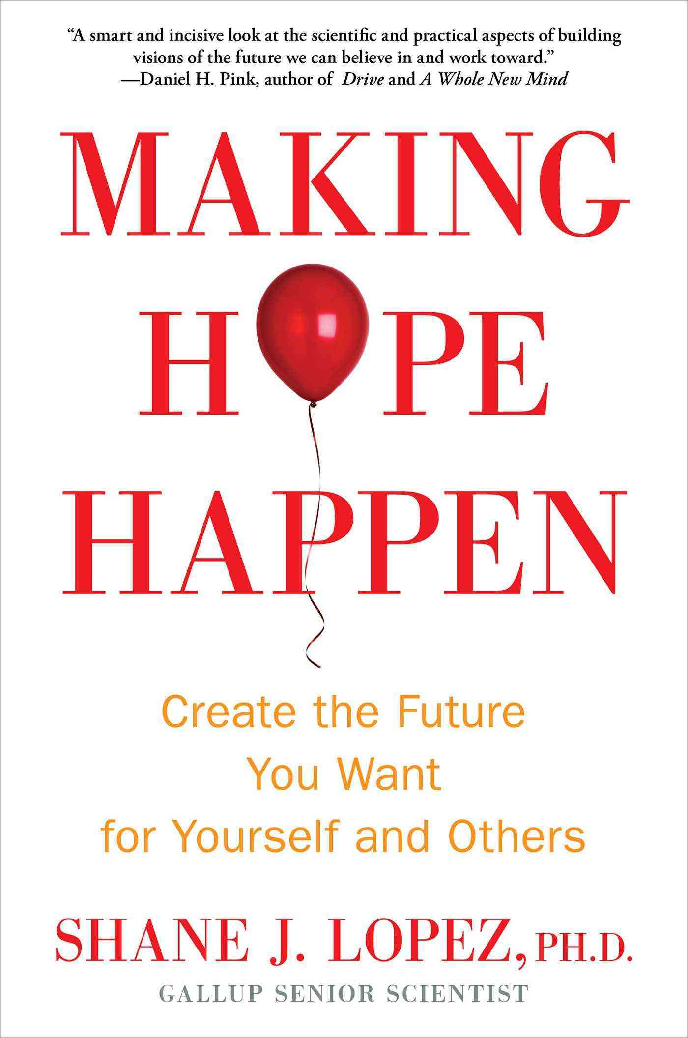 Making Hope Happen: Create the Future You Want for Yourself and Others (Hardcover)