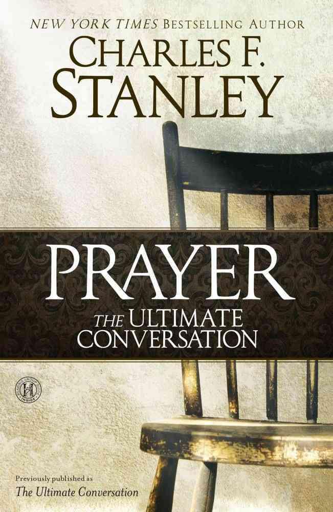 Prayer, the Ultimate Conversation (Paperback)