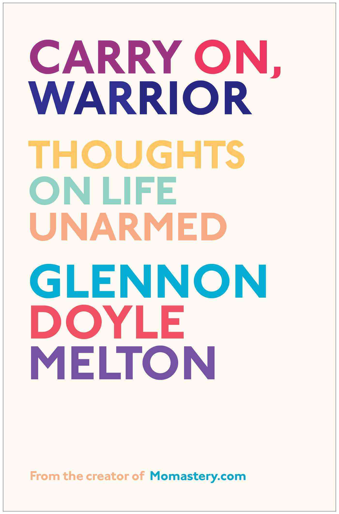 Carry On, Warrior: Thoughts on Life Unarmed (Hardcover)