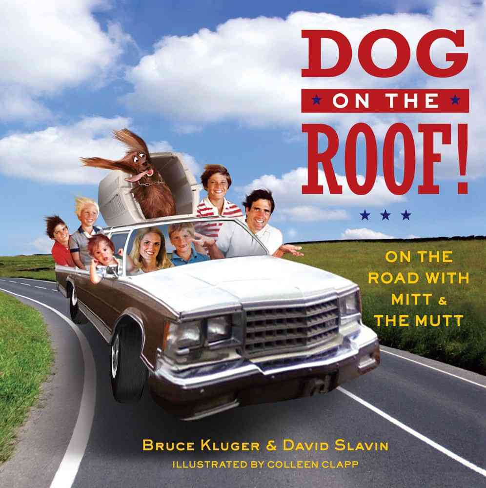 Dog on the Roof!: On the Road With Mitt and the Mutt (Hardcover)