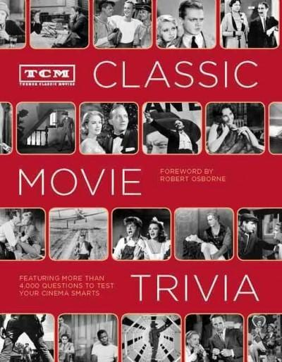 TCM Classic Movie Trivia: Featuring More Than 4,000 Questions to Test Your Cinema Smarts (Paperback)