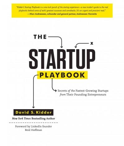 The Startup Playbook: Secrets of the Fastest-Growing Startups from Their Founding Entrepreneurs (Hardcover)