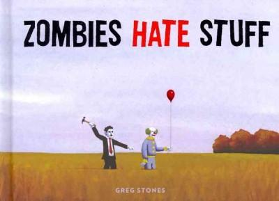 Zombies Hate Stuff (Hardcover) - Thumbnail 0