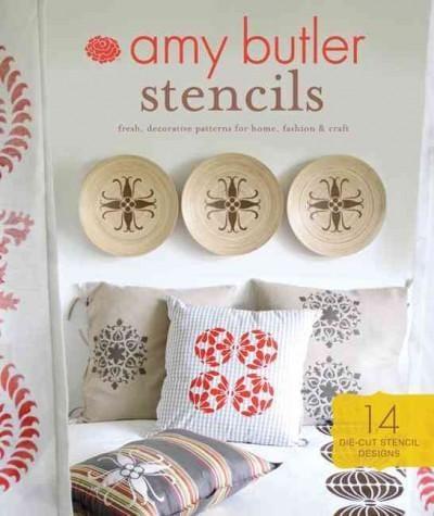Amy Butler Stencils: Fresh, Decorative Patterns for Home, Fashion & Craft (General merchandise)