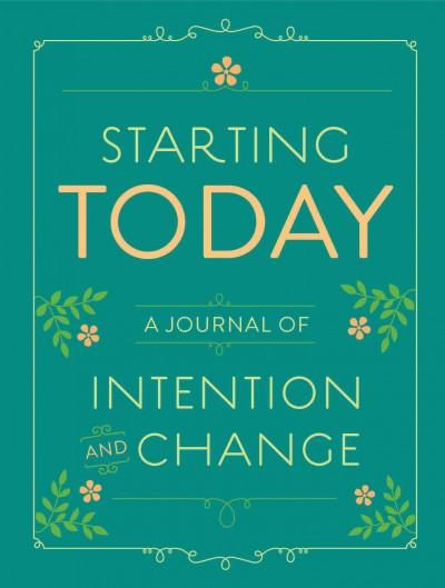 Starting Today: A Journal of Intention and Change (Notebook / blank book)