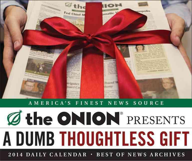 A Dumb Thoughtless Gift 2014 Calendar (Calendar)