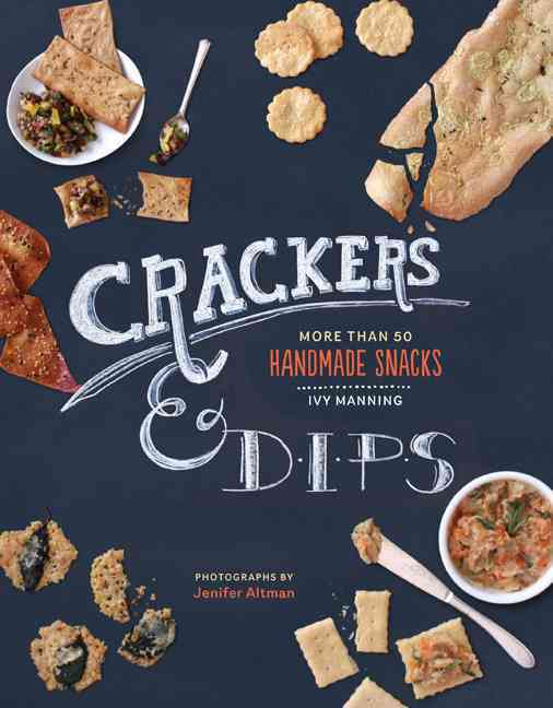 Crackers & Dips: 60 Recipes for Homemade Snacks (Hardcover) - Thumbnail 0
