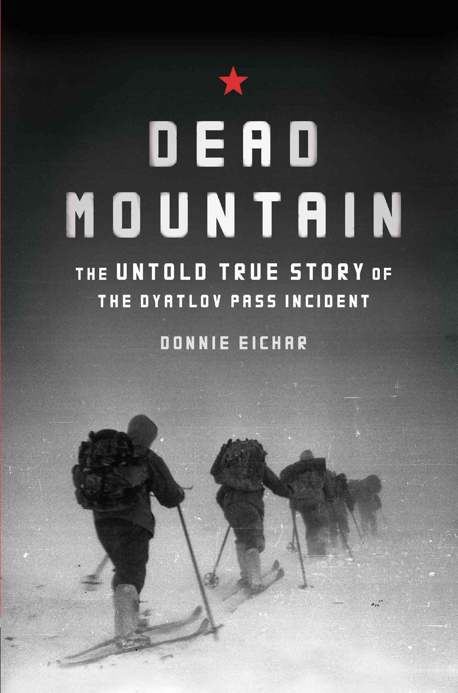 Dead Mountain: The Untold True Story of the Dyatlov Pass Incident (Hardcover)
