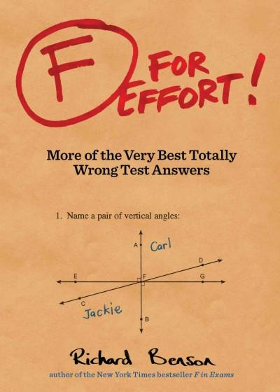 F for Effort!: More of the Very Best Totally Wrong Test Answers (Paperback)