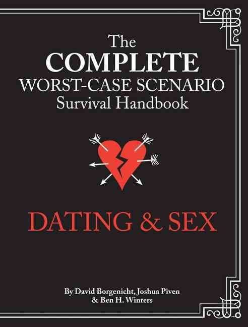 The Complete Worst-case Scenario Survival Handbook Dating & Sex (Hardcover)